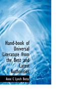 Hand-Book of Universal Literature from the Best and Latest Authorities