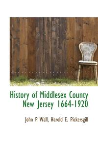 History of Middlesex County New Jersey 1664-1920