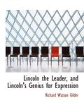 Lincoln the Leader, and Lincoln's Genius for Expression