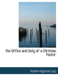 Office And Duty Of A Christian Pastor
