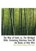 Way Of Faith; Or, The Abridged Bible