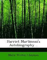 Harriet Martineau's Autobiography ..