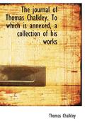 Journal Of Thomas Chalkley. To Which Is Annexed, A Collection Of His Works