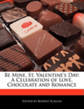 Be Mine, St. Valentine's Day
