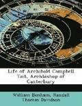 Life of Archibald Campbell Tait, Archbishop of Canterbury