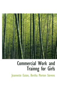 Commercial Work and Trainng for Girls