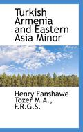 Turkish Armenia And Eastern Asia Minor