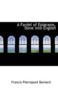 Fardel Of Epigrams, Done Into English