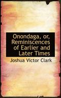 Onondaga, Or, Reminiscences of Earlier and Later Times