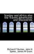 Stanley and Africa Also the Travels Adventures and Discoveries