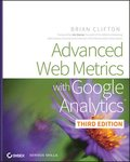 Advanced Web Metrics with Google Analytics, 3rd Edition