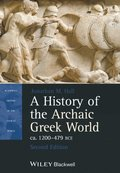 History of the Archaic Greek World, ca. 1200-479 BCE