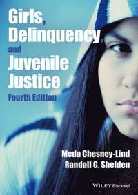 Girls, Delinquency, and Juvenile Justice