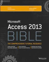 Microsoft Access 2013 Bible
