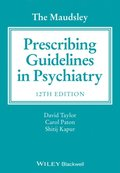 Maudsley Prescribing Guidelines in Psychiatry