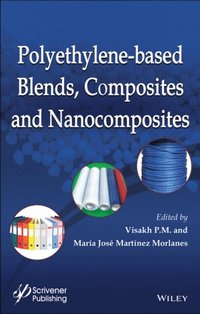Polyethylene-Based Blends, Composites and Nanocomposities