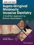 Supra-Gingival Minimally Invasive Dentistry