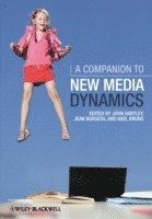 A Companion to New Media Dynamics