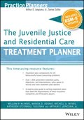 Juvenile Justice and Residential Care Treatment Planner, with DSM 5 Updates