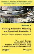 Meshing, Geometric Modeling and Numerical Simulation, Volume 2