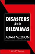 Disasters and Dilemmas