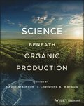 Science Beneath Organic Production
