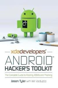 XDA's Android Hacker's Toolkit: The Complete Guide to Rooting, ROMs and Theming