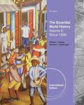 The Essential World History, Volume II: Since 1500, International Edition
