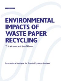 Environmental Impacts of Waste Paper Recycling