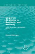 Corporate Strategies in Recession and Recovery (Routledge Revivals)