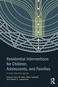 Residential Interventions for Children, Adolescents, and Families