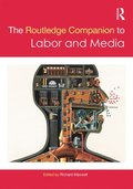 Routledge Companion to Labor and Media