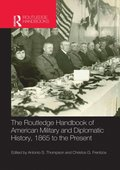 Routledge Handbook of American Military and Diplomatic History