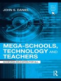 Mega-Schools, Technology and Teachers