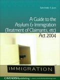 Guide to the Asylum and Immigration (Treatment of Claimants, etc) Act 2004