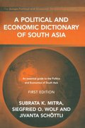 Political and Economic Dictionary of South Asia