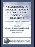 Handbook of Process Tracing Methods for Decision Research