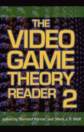 Video Game Theory Reader 2