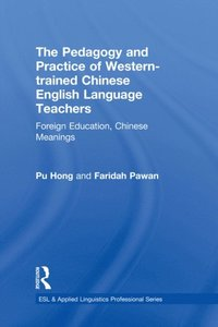 Pedagogy and Practice of Western-trained Chinese English Language Teachers