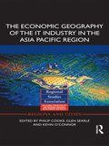 Economic Geography of the IT Industry in the Asia Pacific Region