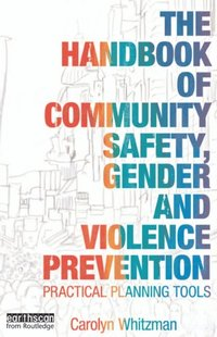 Handbook of Community Safety Gender and Violence Prevention