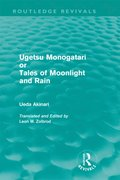Ugetsu Monogatari or Tales of Moonlight and Rain (Routledge Revivals)