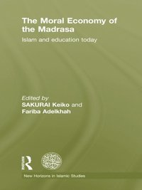 Moral Economy of the Madrasa