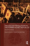 Colour Revolutions in the Former Soviet Republics