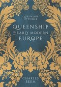 Queenship in Early Modern Europe