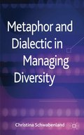 Metaphor and Dialectic in Managing Diversity