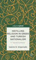 Instilling Religion in Greek and Turkish Nationalism: A 'Sacred Synthesis'