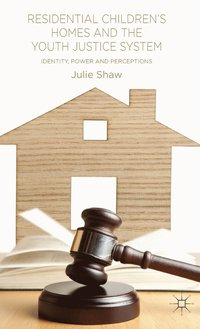 Residential Children's Homes and the Youth Justice System