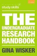 The undergraduate research handbook / Gina Wisker