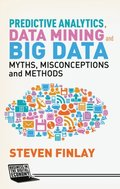 Predictive Analytics, Data Mining and Big Data
